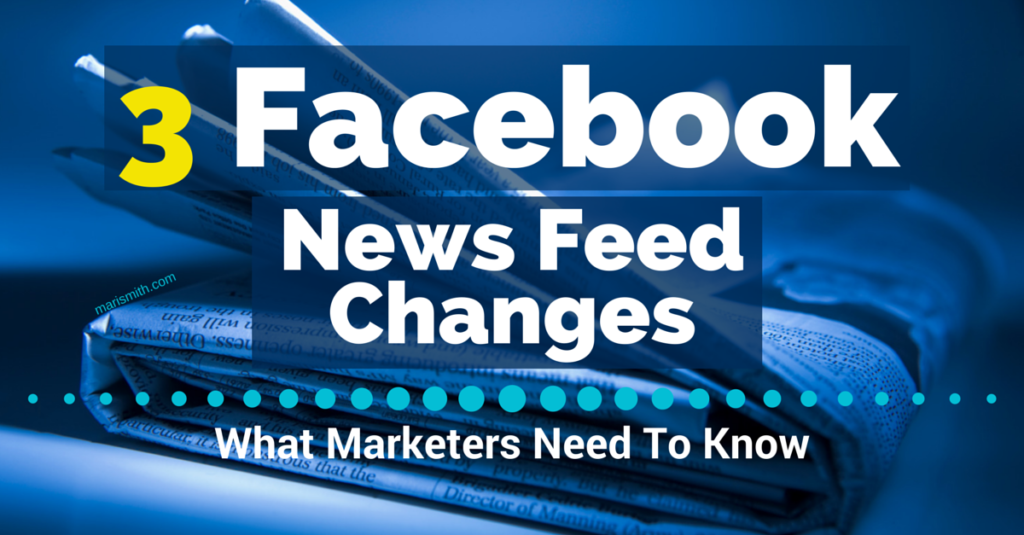 3 Facebook news feed changes - Mari Smith