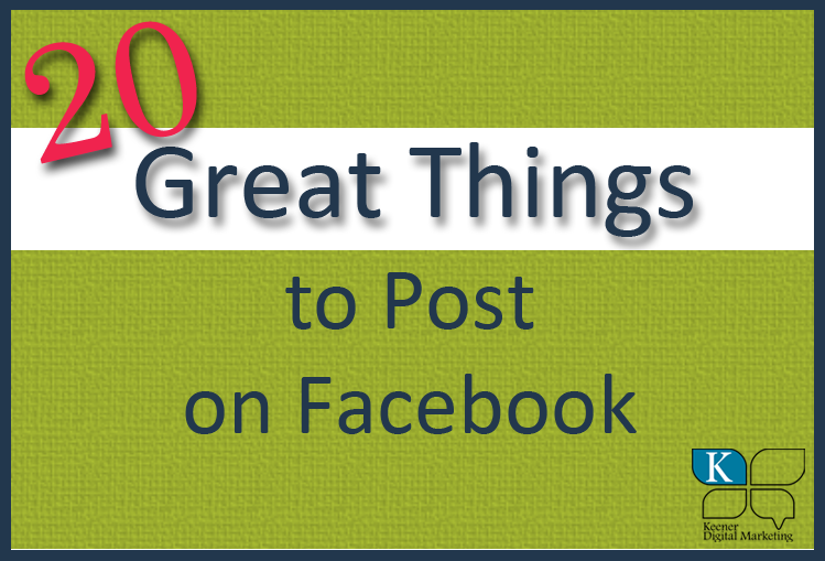 20 Great Things to Post on Facebook